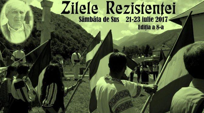 Zilele Rezistentei de la Sambăta de Sus. Editia a 8-a: 21-23 iulie 2017.